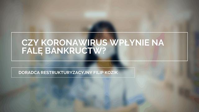Czy koronawirus wpłynie na falę bankructw?